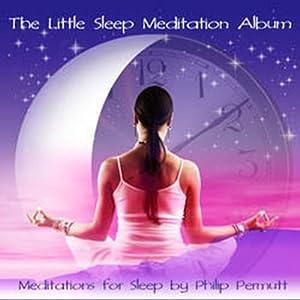 The Little Sleep Meditation | [Philip Permutt]