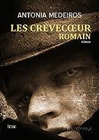 Les Crèvecoeur /Romain/: Roman