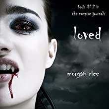 Loved: The Vampire Journals, Book 2 Audiobook by Morgan Rice Narrated by Brianna Knickerbocker