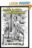 Henry Fuckit's Nursing Notes (The Life of Henry Fuckit)