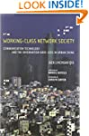 Working-Class Network Society: Commun...