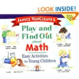 Janice VanCleave's Play and Find Out about Math: Easy Activities for Young Children (Play and Find Out Series)