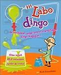 Labo Dingo : De v�ritables exp�rience...