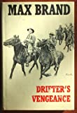 Drifter's vengeance (Silver star westerns) (0396066267) by Brand, Max