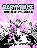 Queen of the World! (Babymouse (Prebound))