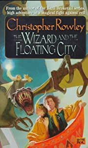 Wizard and the Floating City (Bazil Broketail) by Christopher Rowley