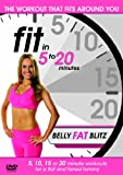 Fit in 5 to 20 Minutes - Belly Fat Blitz [DVD]