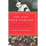 The Girl from Foreign: A Search for Shipwrecked Ancestors, Forgotten Histories, and a Sense of Home ~ Sadia Shepard