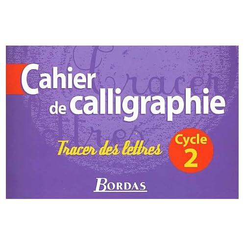 Cahier de calligraphie, cycle 2 - Tracer des lettres