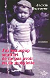 img - for J'ai beaucoup souffert de ne pas avoir eu de mobylette (French Edition) book / textbook / text book