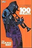 100 Bullets: Hard Way (1845760417) by Azzarello, Brian