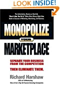 Monopolize Your Marketplace: Separate Your Business from the Competition Then Eliminate Them