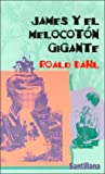 James y el melocotn gigante / James and the Giant Peach