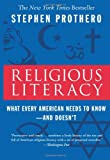 Religious Literacy: What Every American Needs to Know--And Doesn't (0060859520) by Prothero, Stephen