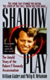 img - for Shadow Play: The Untold Story of the Robert F. Kennedy Assassination book / textbook / text book
