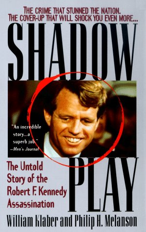 Shadow Play: The Untold Story of the Robert F. Kennedy Assassination