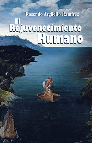 El Rejuvenecimiento Humano  [Ramírez, Rosendo] (Tapa Blanda)
