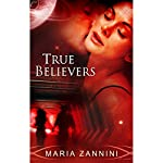 True Believers | Maria Zannini