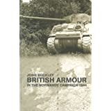 British Armour in the Normandy Campaignby John Buckley