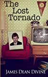 img - for The Lost Tornado: A cross between Kes and Angela's Ashes. Sad and laugh-out-loud humour book / textbook / text book