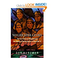 No Greater Glory  The Four Immortal Chaplains and the Sinking of the Dorchester in World War II
