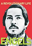 A Revolutionary Life: Biography of Friedrich Engels