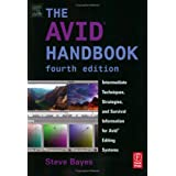The Avid Handbook, Fourth Edition: Intermediate Techniques, Strategies, and Survival Information for Avid Editing Systems