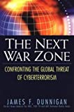 The Next War Zone: Confronting the Global Threat of Cyberterrorism (0806524146) by Dunnigan, James F.