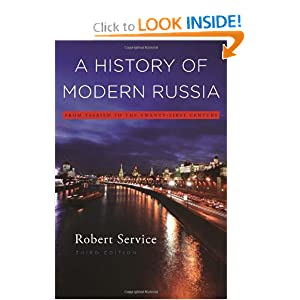 A History of Modern Russia: From Tsarism to the Twenty-First Century, Third Edition Robert Service