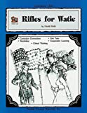 A Literature Unit for Rifles for Watie: Curriculum Connections, Vocabulary, Critical Thinking, Unit Tests, Cooperative Learning: Teacher Created Materials, TCM 413 (1557344132) by Harold Keith