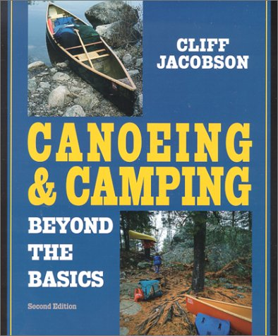 Canoeing  &  Camping Beyond the Basics, 2nd (Canoeing how-to)