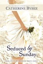 Seduced by Sunday (Weekday Brides Series Book 6)