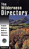 img - for The Wilderness Directory: A Quick Reference Guide To America's Wilderness (A Falcon Guide) book / textbook / text book