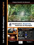 Les cahiers d'Unreal Engine : Tome 1,...