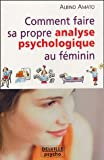 Comment faire sa propre analyse psychologique au f�minin