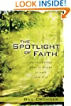 The Spotlight of Faith: What It Means...