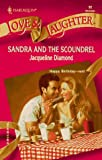 Sandra And The Scoundrel (Harlequin Love and Laugher) (0373440324) by Diamond, Jacqueline