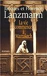 La vie commence à Marrakech par Lanzmann