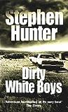 Dirty White Boys (0099453185) by Hunter, Stephen