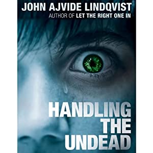 Handling the Undead | [John Ajvide Lindqvist]