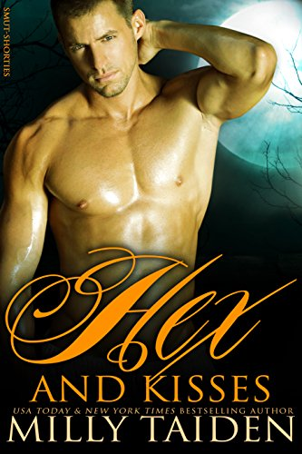 Milly Taiden - Hex and Kisses (BBW Werewolf Erotica) (Smut-Shorties Book 7)