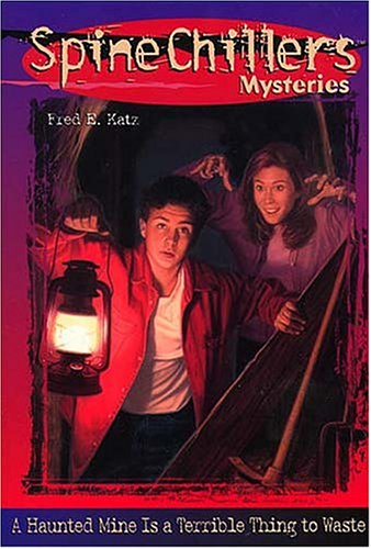 Haunted Mine Is a Terrible Thing to Waste, FRED E. KATZ