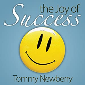 The Joy of Success | [Tommy Newberry]