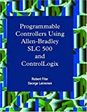 Programmable Controllers Using Allen-Bradley SLC500 and Control-Logix