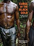 Acquista Curse of the Black Gold: 50 Years of Oil in the Niger Delta