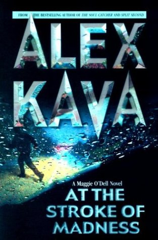 At The Stroke Of Madness (Maggie O'Dell Novels), ALEX KAVA