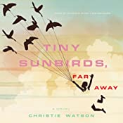 Tiny Sunbirds, Far Away: A Novel | [Christie Watson]