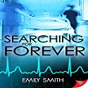Searching for Forever Audiobook by Emily Smith Narrated by Theresa Stephens