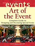img - for Art of the Event: Complete Guide to Designing and Decorating Special Events (The Wiley Event Management Series) book / textbook / text book
