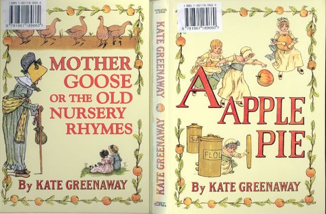 An Apple Pie: Mother Goose or the Old Nursery Rhymes